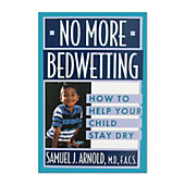 No More Bedwetting: How to Help Your Child Stay Dry